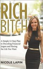 Rich Bitch : A Simple 12-Step Plan for Getting Your Financial Life...NEW