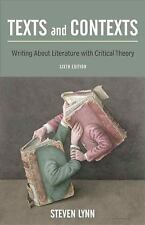 Texts and Contexts: Writing About Literature with Critical Theory 6th Edition)