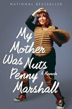 My Mother Was Nuts by Penny Marshall (2014, Paperback)