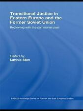 Transitional Justice in Eastern Europe and the former Soviet Union: Reckoning wi