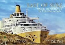 East of Suez : Passenger Liners to Australia in the 50s and 60s by William H....