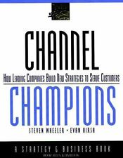 Channel Champions: How leading companies build new strategies to serve customers