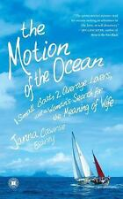 The Motion of the Ocean: 1 Small Boat, 2 Average Lovers, and a Woman's Search fo