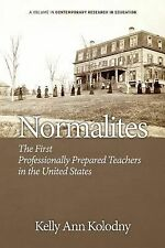 Normalites: The First Professionally Prepared Teachers in the United States (Con