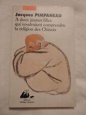 A deux jeunes filles qui voudraient comprendre la religion des chinois PIMPANEAU