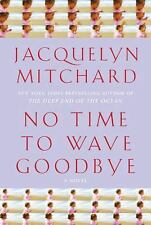 No Time to Wave Goodbye: A Novel, Contemporary, Literary, General, Hardcover, Pr