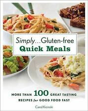 Simply . . . Gluten-free Quick Meals: More Than 100 Great-Tasting Recipes for Go