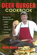 Deer Burger Cookbook : Recipes for Ground Venison--Soups, Stews, Chilies,...