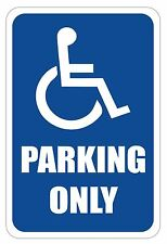 "Handicap Parking Only Sign 12"" x 18"" Heavy Gauge Aluminum Signs"