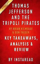 Key Takeaways, Analysis and Review of Thomas Jefferson and the Tripoli...