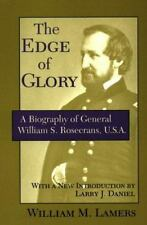 The Edge of Glory: A Biography of General William S. Rosecrans, U.S.A. by Lamer