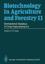 Somaclonal Variation in Crop Improvement I Biotechnology in Agriculture and For