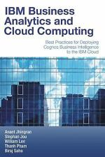 IBM Business Analytics and Cloud Computing: Best Practices for Deploying Cognos