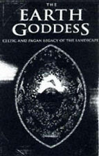 The Earth Goddess: Celtic and Pagan Legacy of the Landscape, Good Condition Book