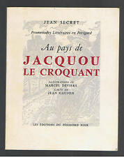 AU PAYS DE JACQUOU LE CROQUANT JEAN SECRET 1968  Promenade en Périgord