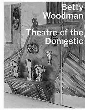 Betty Woodman: Theatre of the Domestic, PAPERBACK, , 2017