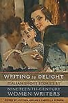 Writing to Delight: Italian Short Stories by Nineteenth-Century Women -ExLibrary