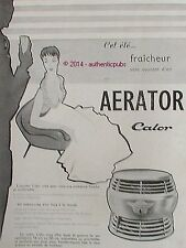 PUBLICITE CALOR AERATOR VENTILATEUR ART DECO DE 1955 FRENCH AD ADVERT VINTAGE