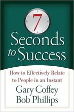 7 Seconds to Success: How to Effectively Relate to People in an Instant