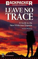 Leave No Trace: A Practical Guide to the New Wilderness Etiquette McGivney, Ann