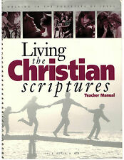 Living the Christian Scriptures...In the Footsteps of Jesus...Text Book, Manual.