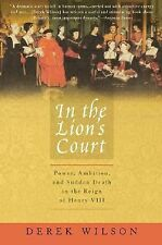 In the Lion's Court : Power, Ambition, and Sudden Death in the Reign of Henry...