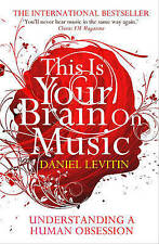 This is Your Brain on Music: Understanding a Human Obsession by Daniel J....