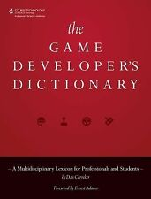 The Game Developer's Dictionary : A Multidisciplinary Lexicon for...