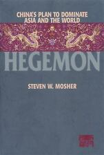 Hegemon : China's Plan to Dominate Asia and the World by Steven W. Mosher...