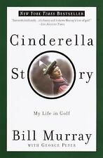 Cinderella Story: My Life in Golf by Murray, Bill; Peper, George