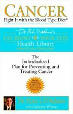 Cancer: Fight It with the Blood Type Diet (Eat Right for Your Type Health Librar