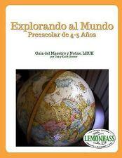 Explorando Al Mundo: Preescolar de 4 a 5 Años : Guía de Maestro y Notas, LHUK...