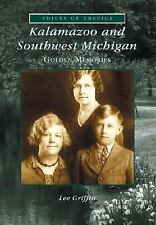 Kalamazoo and Southwest Michigan   Golden Memories  MI)   Voices  of  America)