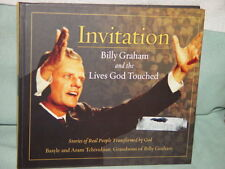 Invitation  Billy Graham and the Lives God Touched by Aram Tchividjian 2008 H/B
