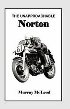 The Unapproachable Norton by Murray McLeod (2012, Paperback)