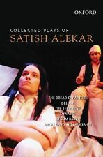 Collected Plays of Satish Alekar: The Dread Departure, Deluge, The Terrorist, Dy