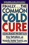 Finally...The Common Cold Cure : Natural Remedies for Colds and Flu by...