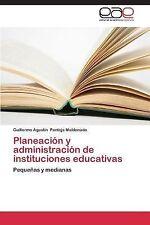 Planeacion y Administracion de Instituciones Educativas by Pantoja Maldonado...