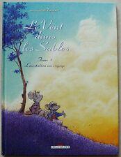 Le Vent dans les Sables T 1 L'Invitation au Voyage M PLESSIX Delcourt fev 2005