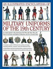 An Illustrated Encyclopedia of Military Uniforms of the 19th Century: An Expert