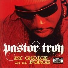 By Choice or by Force 2006 by Pastor Troy ExLibrary