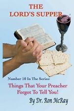 Things That Your Preacher Forgot to Tell You!: The Lord's Supper (2014,...
