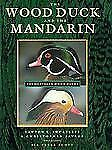 The Wood Duck and the Mandarin: The Northern Wood Ducks-ExLibrary