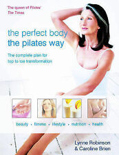 Perfect Body the Pilates Way: The Complete Plan for To