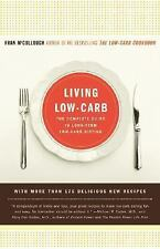 Living Low-Carb: The Complete Guide to Long Term Low-Carb Dieting McCullough, F