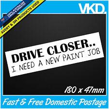 Drive Closer Sticker/Decal - Drift Car Tailgate Clean Illest JDM FCK Vinyl 4x4