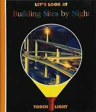 Let's Look at Building Sites by Night (First Discovery/Torchlight), Pierre-Marie