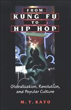 From Kung Fu to Hip Hop: Globalization, Revolution, and Popular Culture (Suny Se