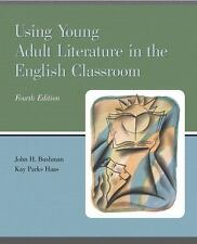Using Young Adult Literature in the English Classroom by John H. Bushman and...
