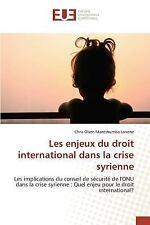 Les Enjeux du Droit International Dans la Crise Syrienne by Mantshumba Lanene...